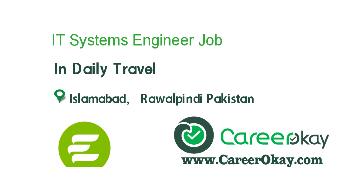IT Systems Engineer job in Daily Travel in Islamabad, Rawalpindi ...