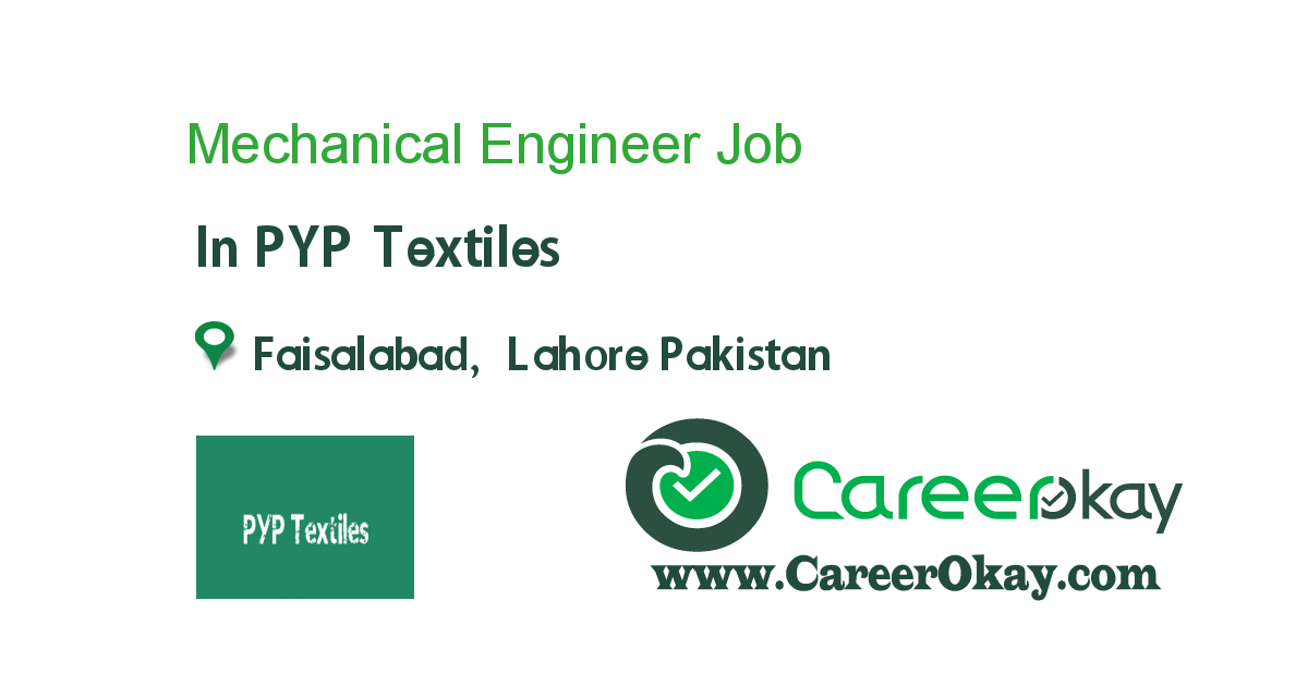 mechanical engineer job in pyp textiles in faisalabad