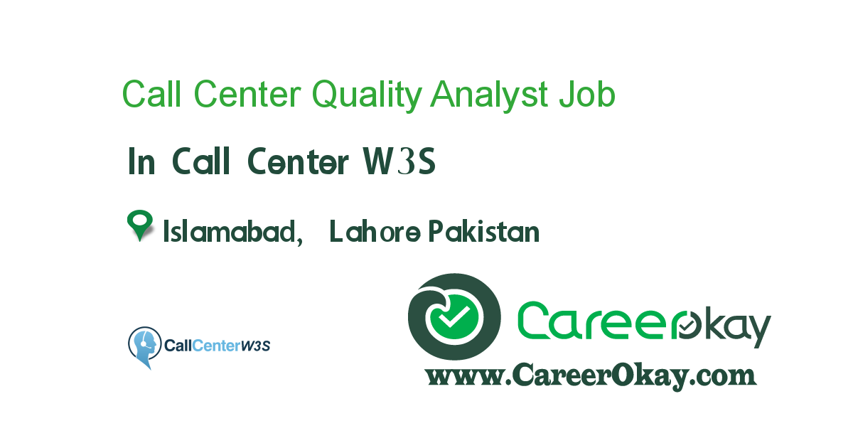 call center quality analyst job in call center w3s in islamabad lahore pakistan