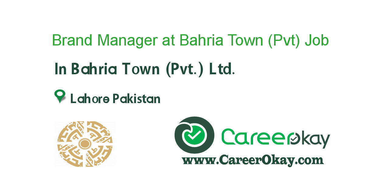 Brand Manager at Bahria Town (Pvt)