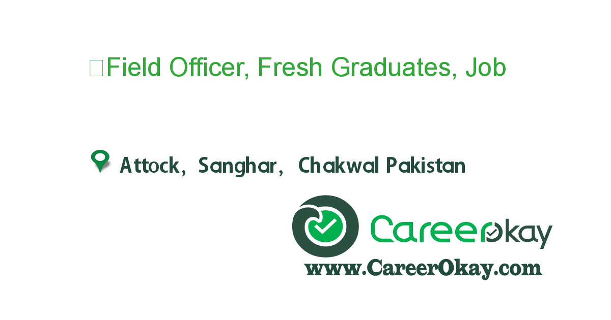 ?Field Officer, Fresh Graduates, Sindh/Punjab