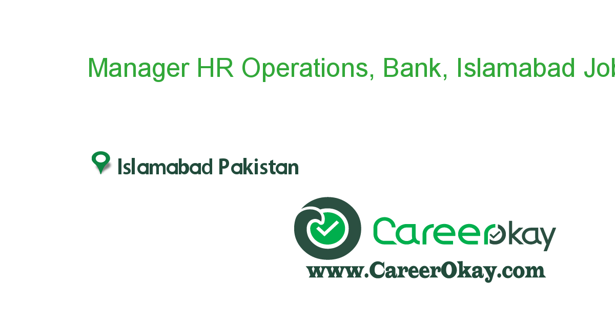 Manager HR Operations, Bank, Islamabad