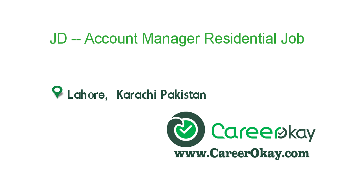 JD -- Account Manager Residential Business, Lahore/Karachi
