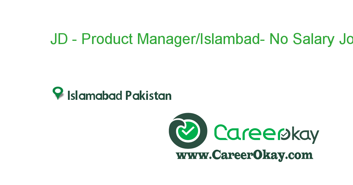 JD - Product Manager/Islambad- No Salary Info