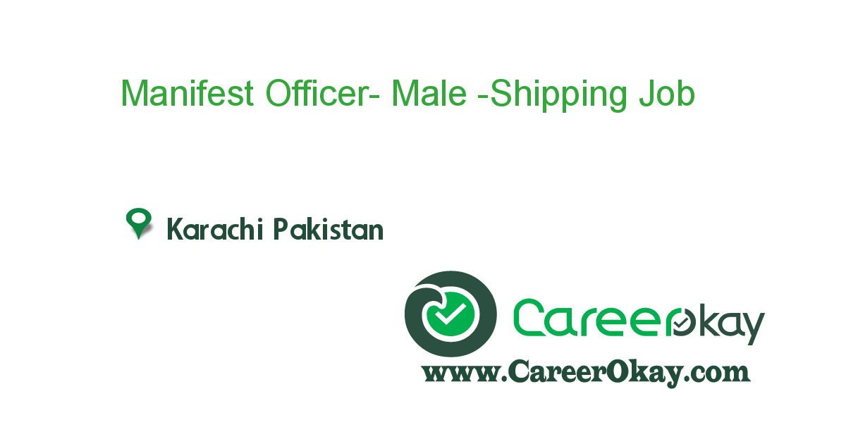 Manifest Officer- Male -Shipping industry only