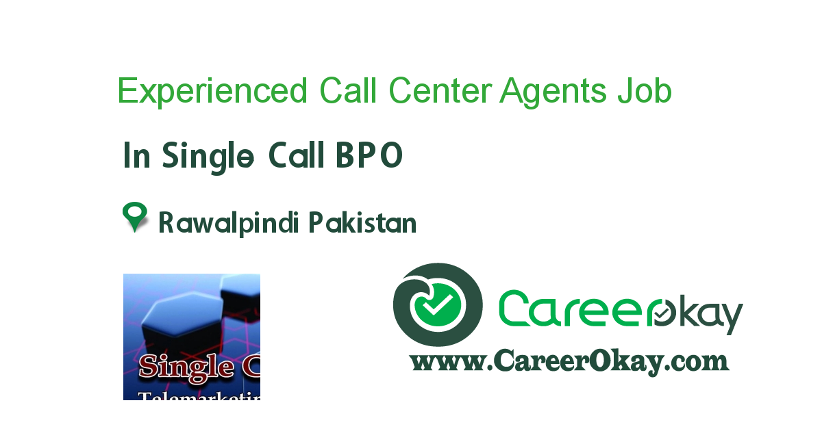 Experienced Call Center Agents job in Single Call BPO in