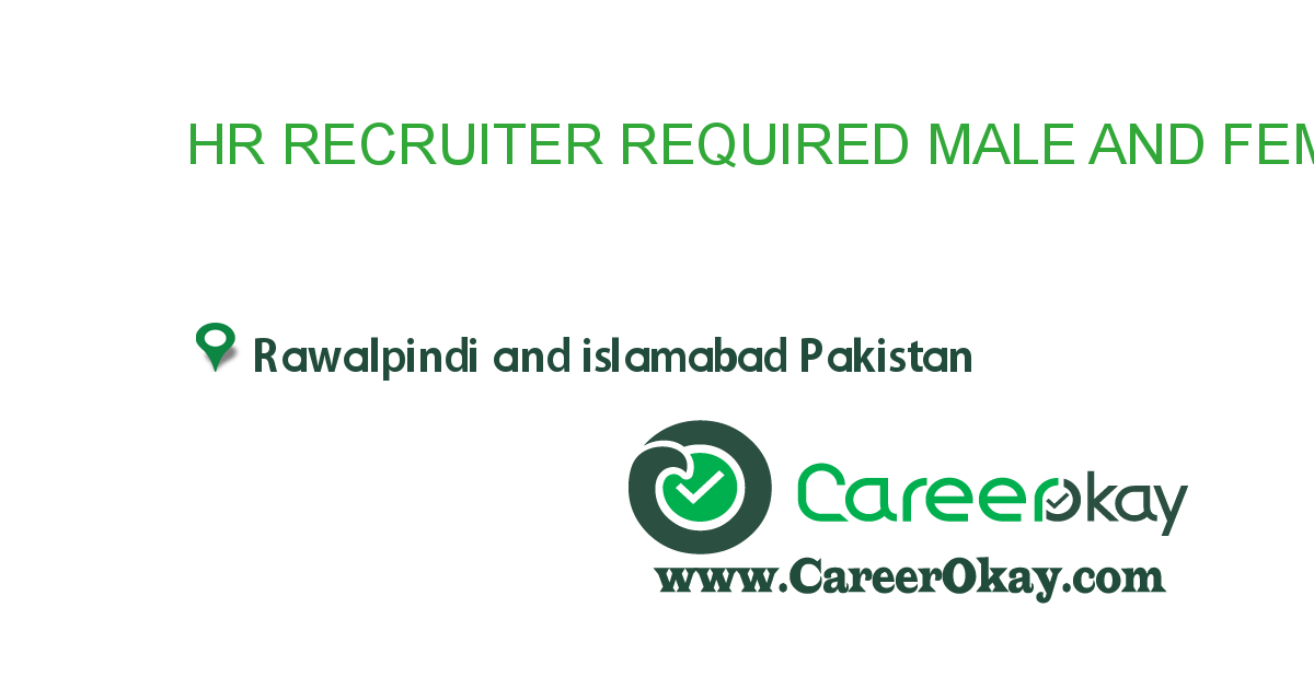 HR RECRUITER REQUIRED MALE AND FEMALE