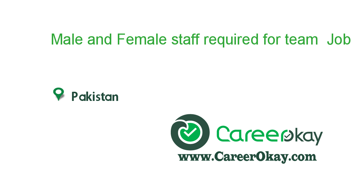 Male and Female staff required for team manager