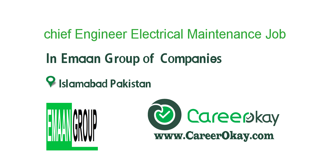 chief Engineer Electrical Maintenance