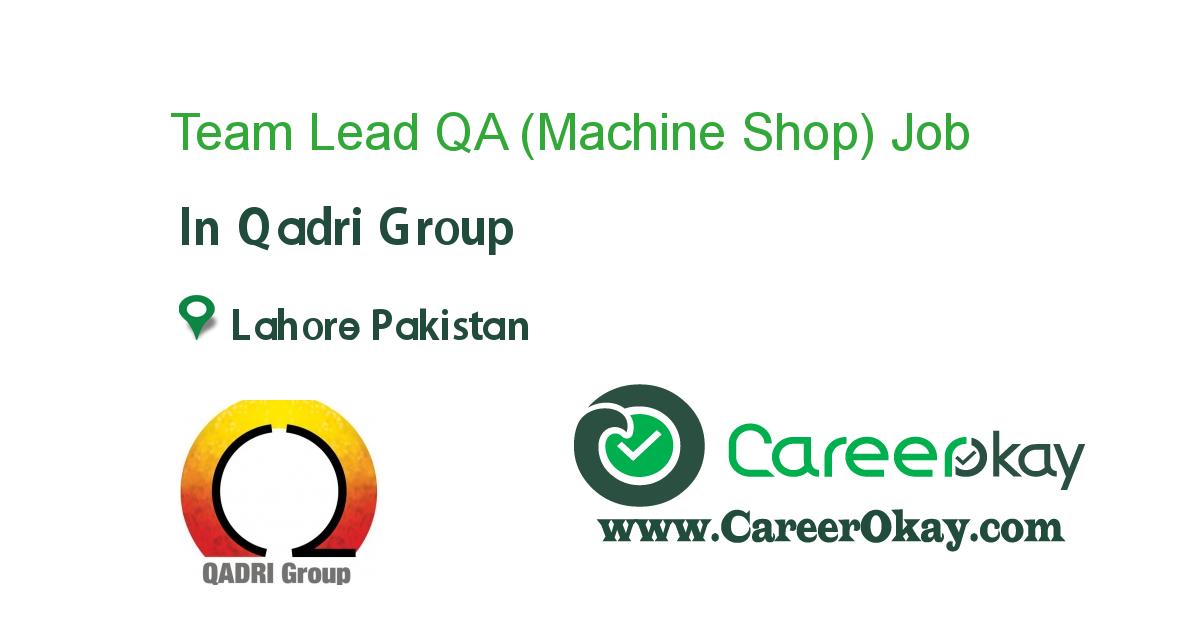 Team Lead QA (Machine Shop)