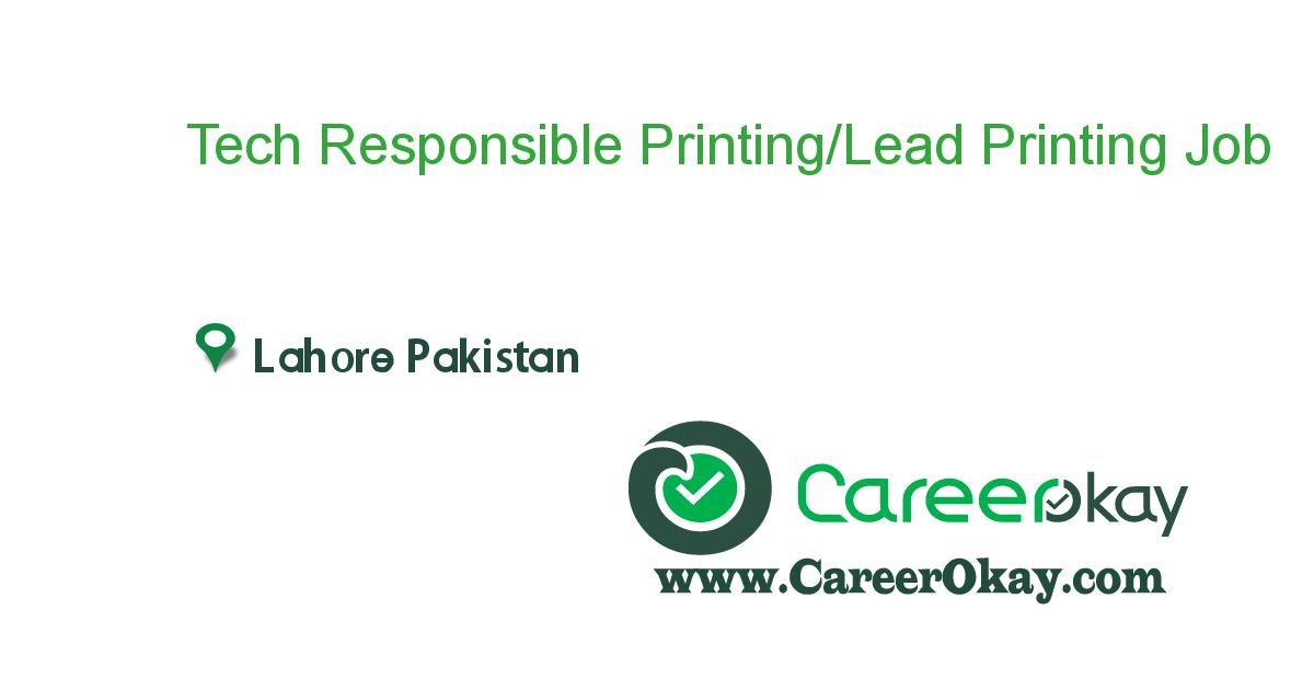 Tech Responsible Printing/Lead Printing job in in Lahore