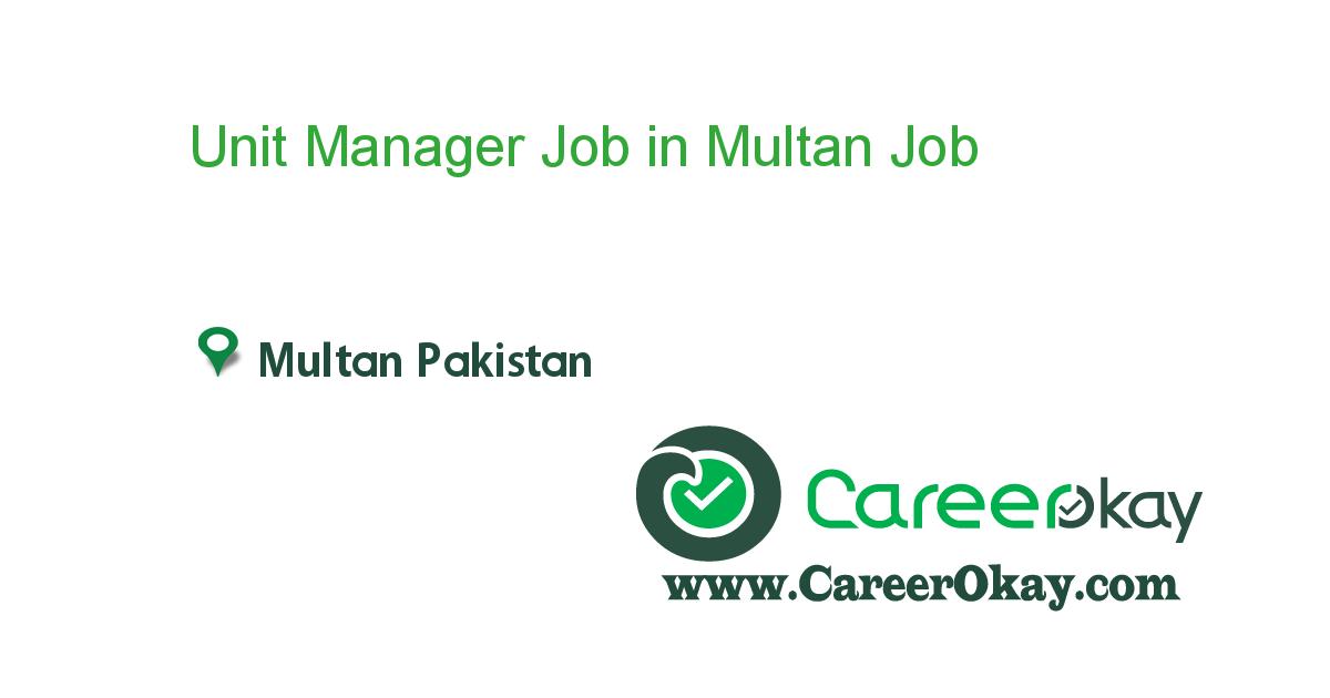 Unit Manager Job in Multan