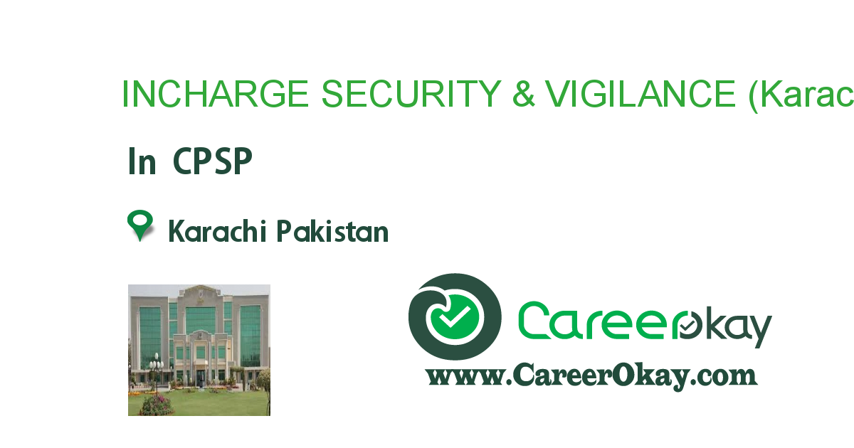 INCHARGE SECURITY & VIGILANCE (Karachi Based)