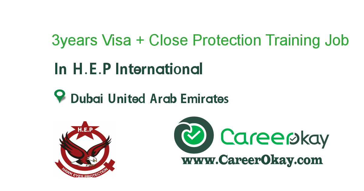3years Visa + Close Protection Training + Job