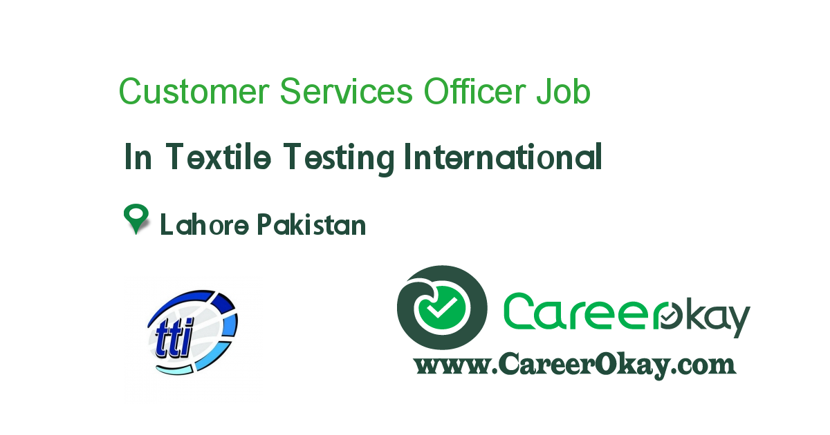 Customer Services Officer job in Textile Testing International in