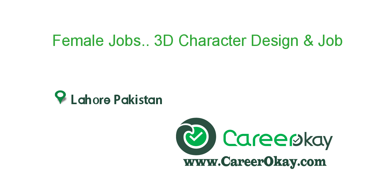 Female Jobs.. 3D Character Design & Creator