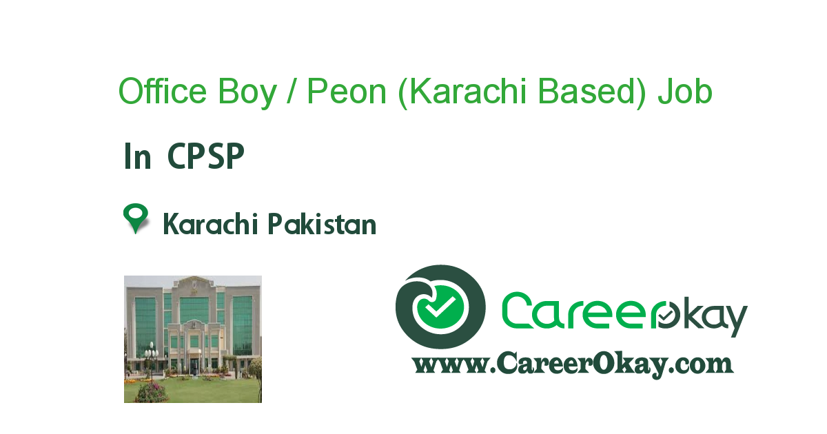 Office Boy / Peon (Karachi Based) job in CPSP in Karachi Pakistan