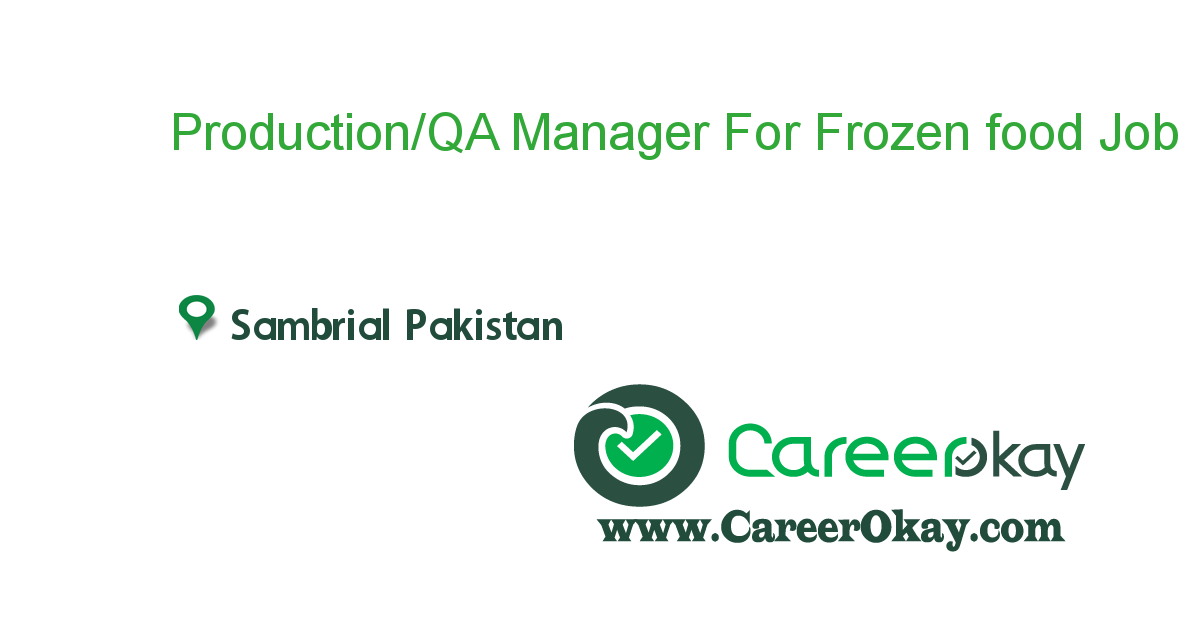 Production/QA Manager For Frozen food