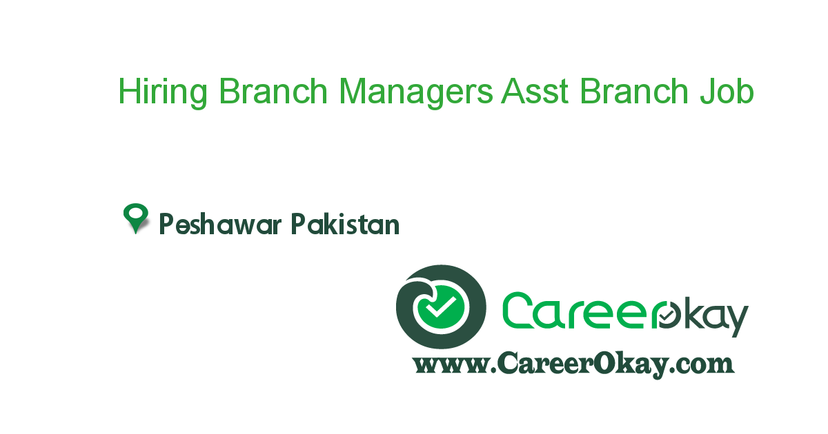 Hiring Branch Managers Asst Branch Managers