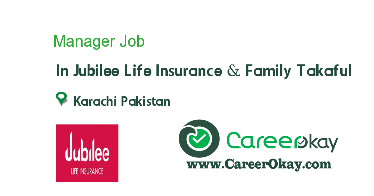 Manager job in Jubilee Life Insurance & Family Takaful in ...