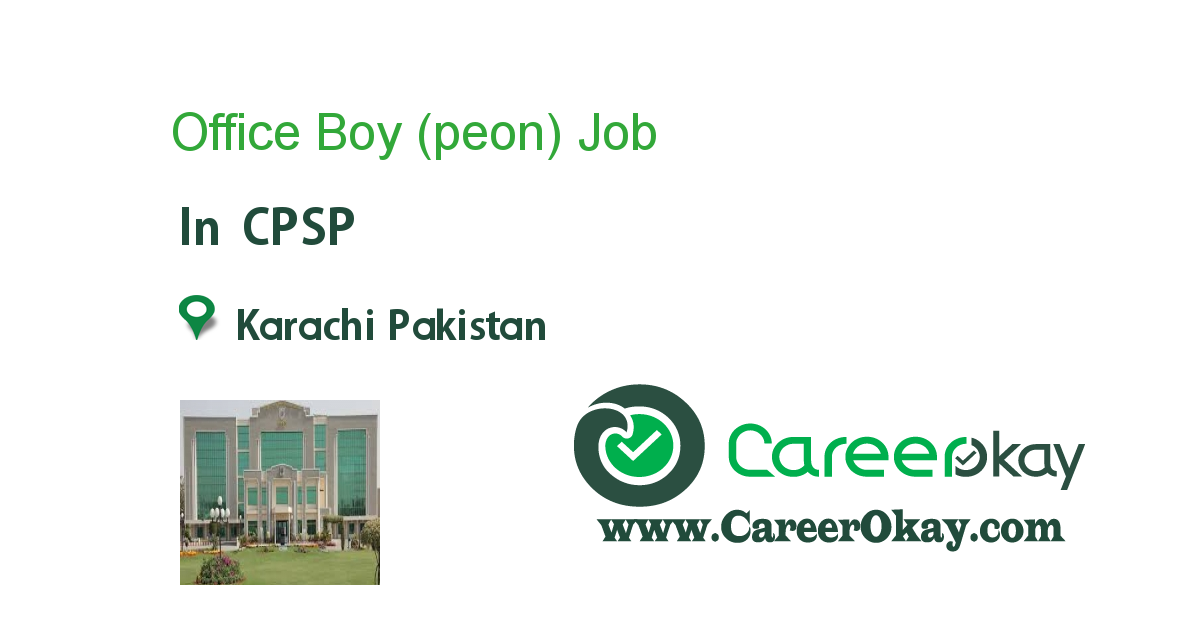 Office Boy (peon) job in CPSP in Karachi Pakistan - Ref  92518