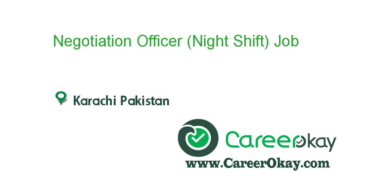 Negotiation Officer (Night Shift)