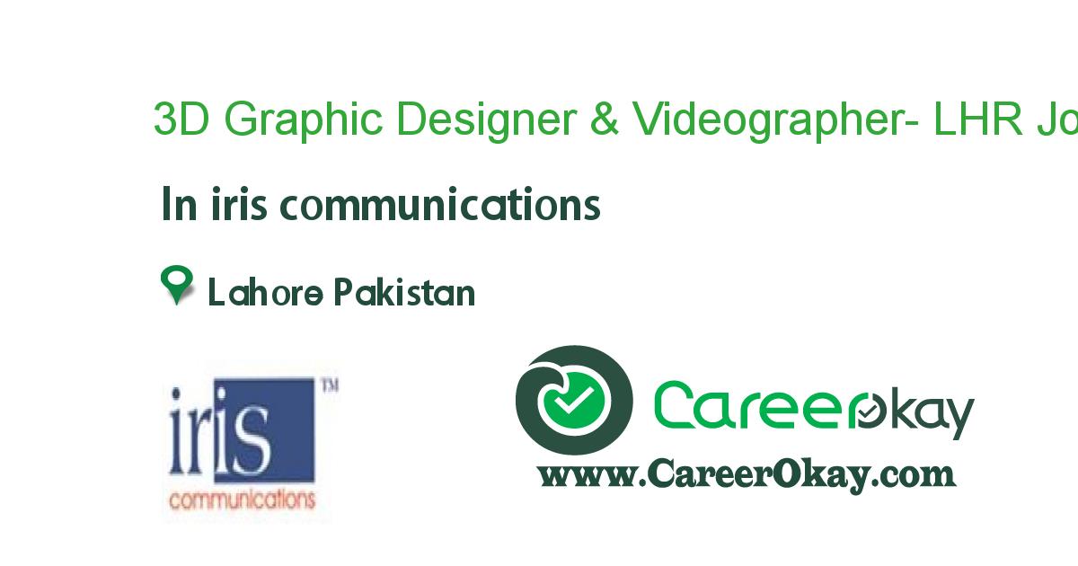 3D Graphic Designer & Videographer- LHR