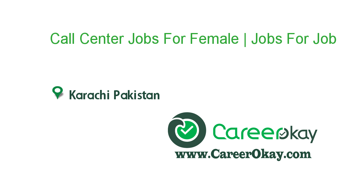 Call Center Jobs For Female | Jobs For Girls In Karachi