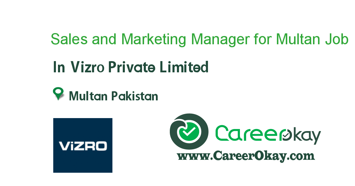 Sales and Marketing Manager for Multan Zone