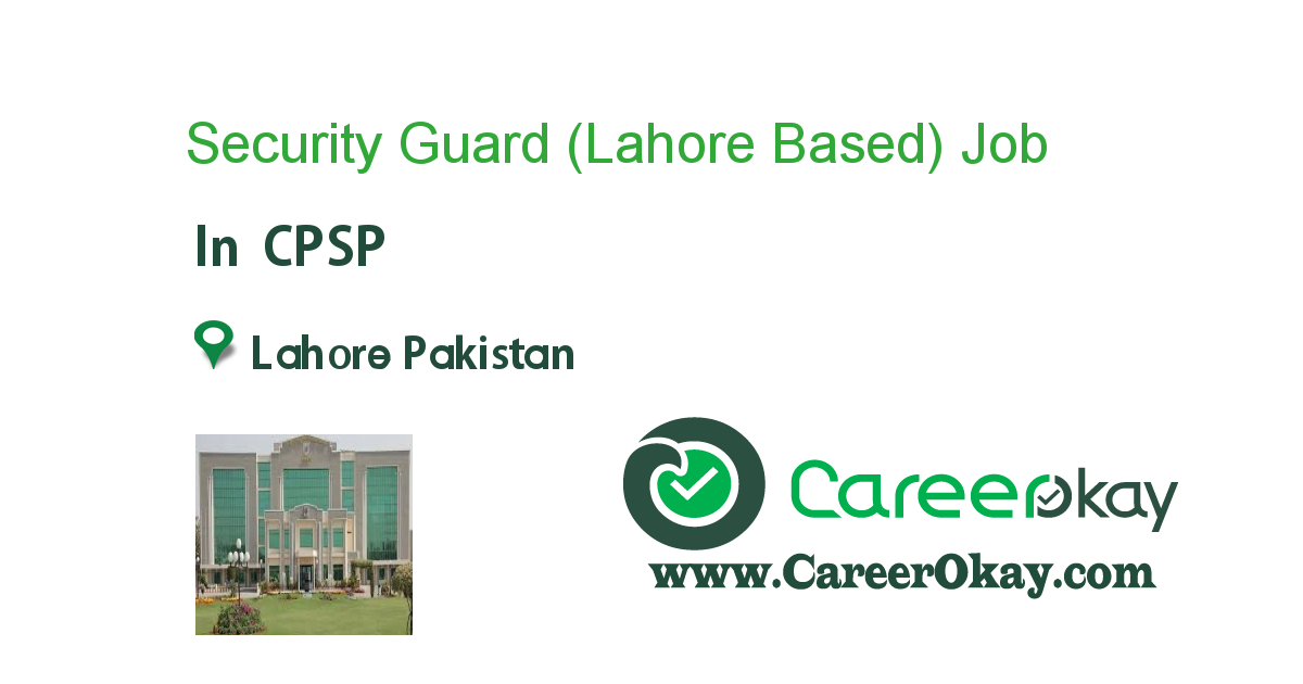 Security Guard (Lahore Based)