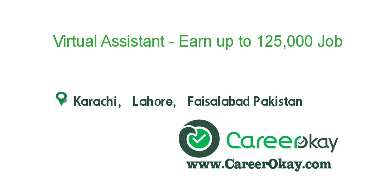 Virtual Assistant - Earn up to 125,000 PKR