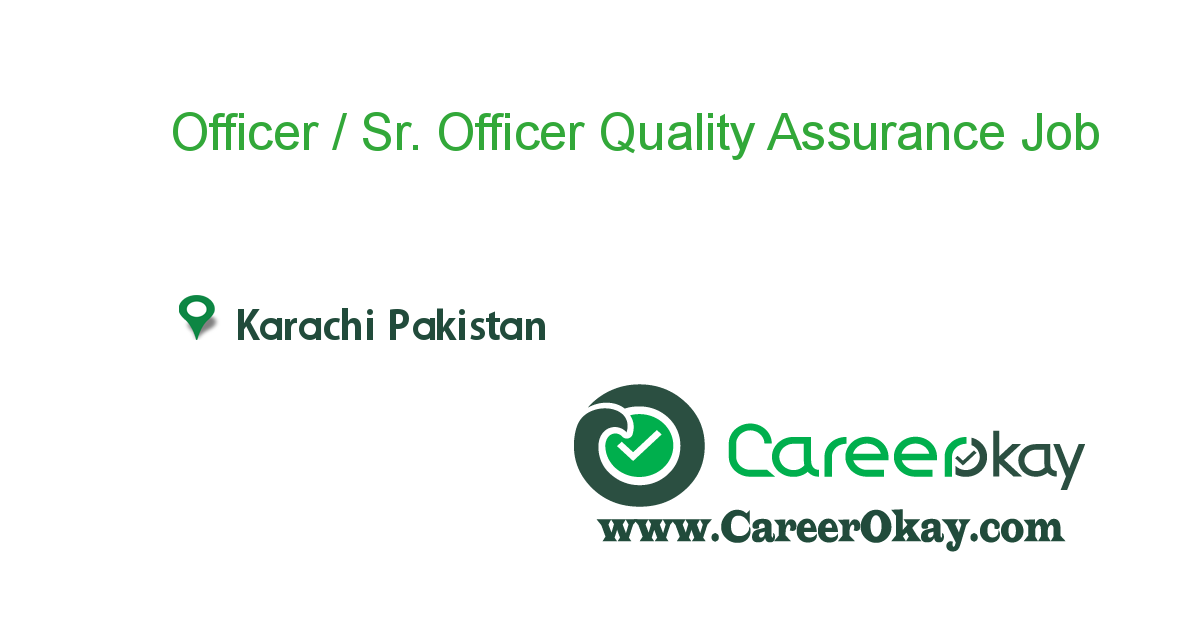 Officer / Sr. Officer Quality Assurance