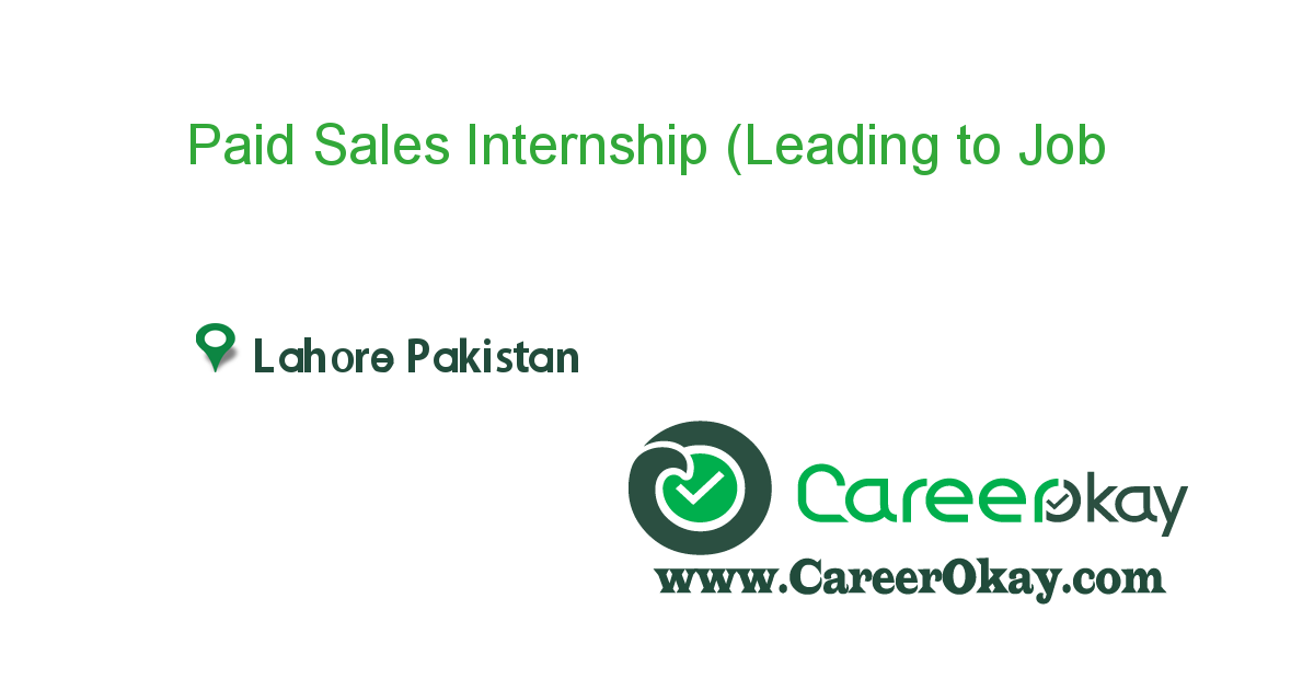 Paid Sales Internship (Leading to Permanent Job)