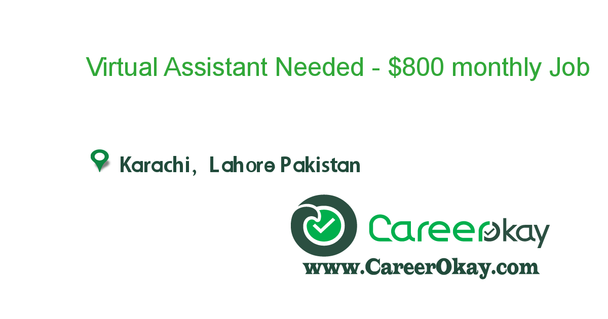 Virtual Assistant Needed - $800 monthly