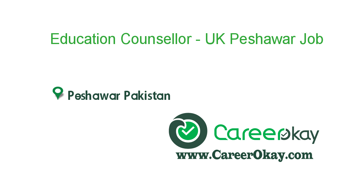 Education Counsellor - UK Peshawar