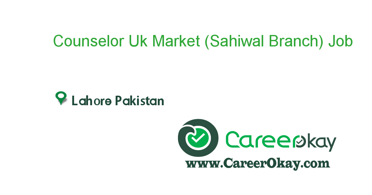 Counselor Uk Market (Sahiwal Branch)