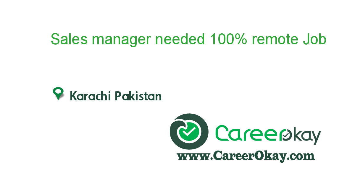 Sales manager needed 100% remote position