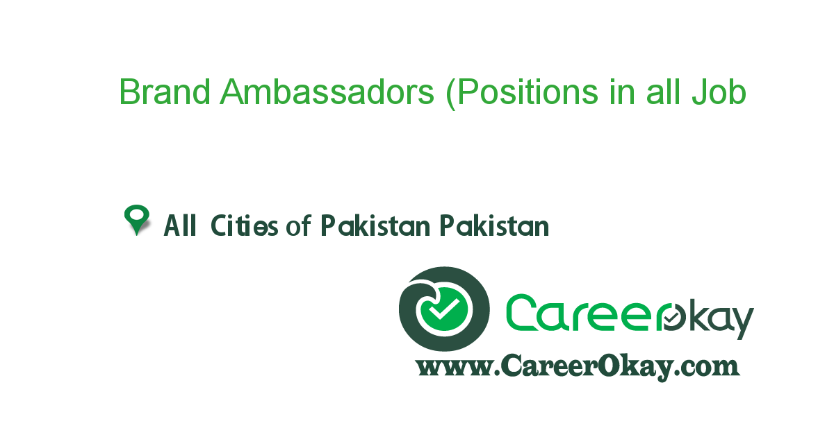 Brand Ambassadors (Positions in all cities of Pakistan)