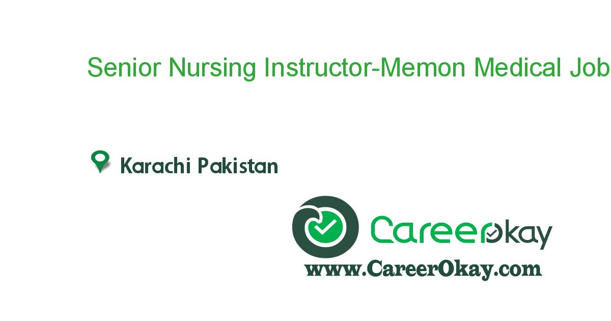 Senior Nursing Instructor-Memon Medical Institute Hospital