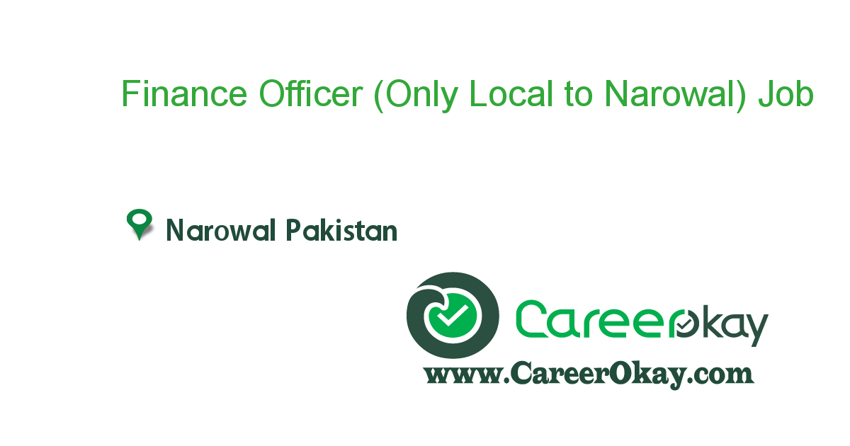 Finance Officer (Only Local to Narowal)