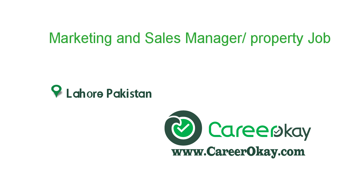 Marketing and Sales Manager/ property dealing