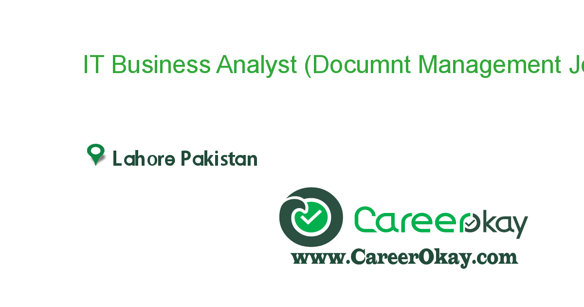 IT Business Analyst (Documnt Management System)