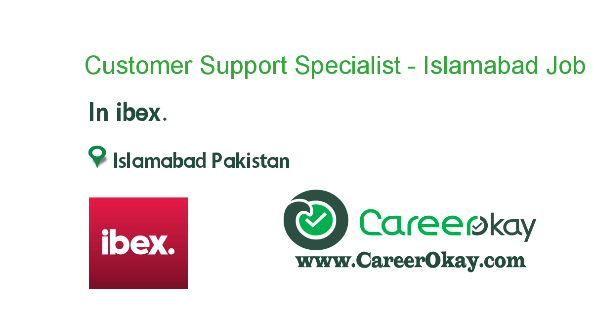 Customer Support Specialist - Islamabad
