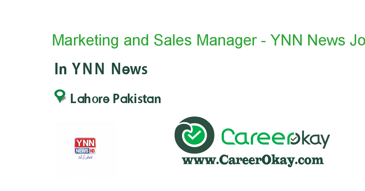 Marketing and Sales Manager - YNN News Lahore