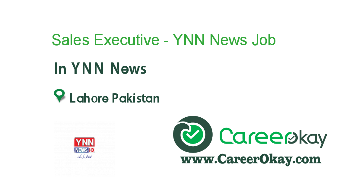 Sales Executive - YNN News Lahore