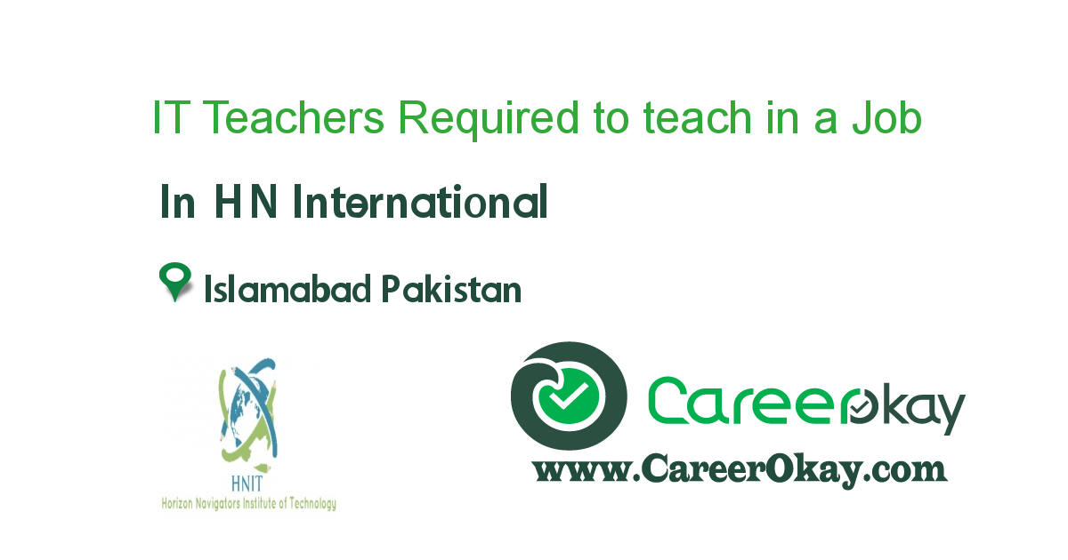 IT Teachers Required to teach in a reputable institute