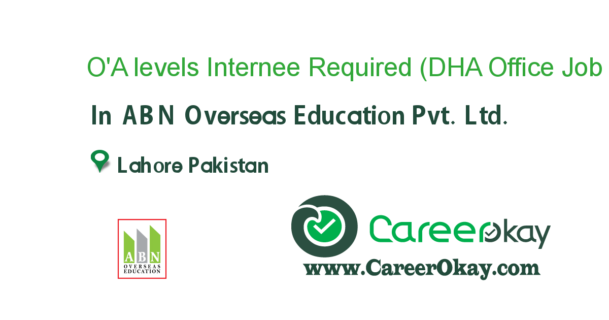 O'A levels Internee Required (DHA Office LHR)