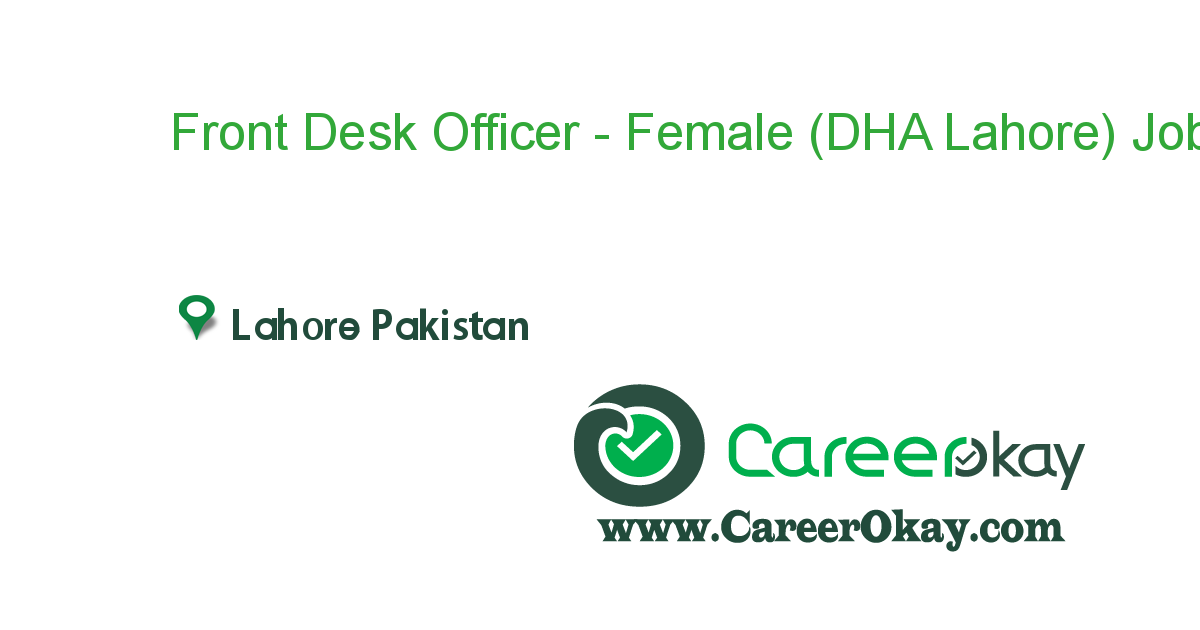 Front Desk Officer - Female (DHA Lahore)