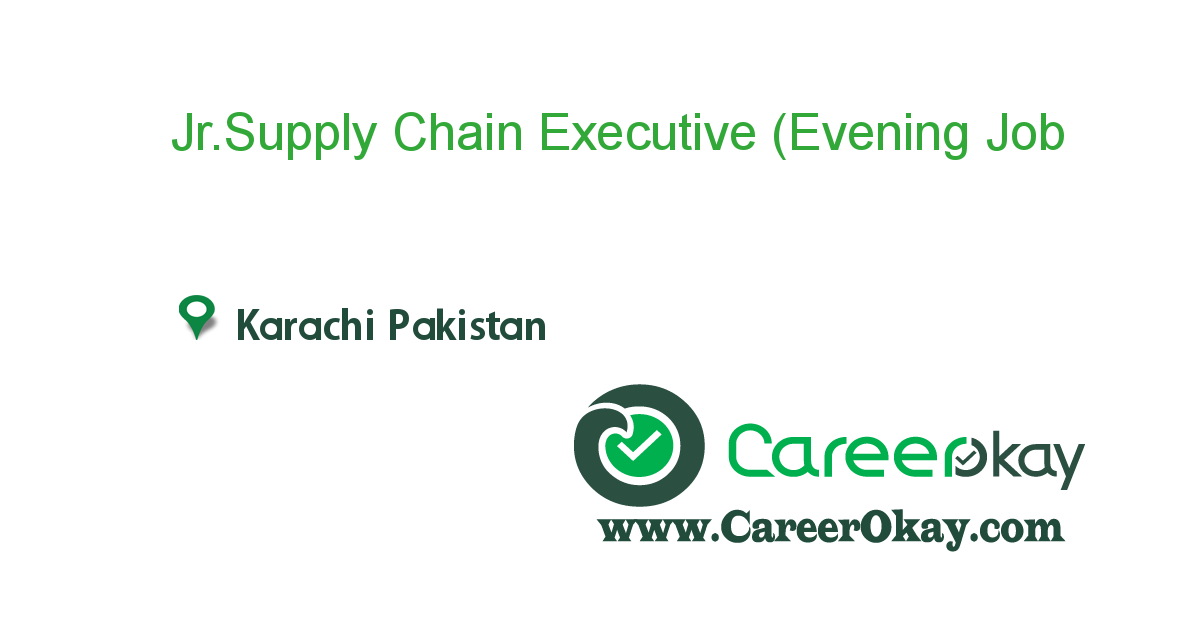 Jr.Supply Chain Executive (Evening shift)