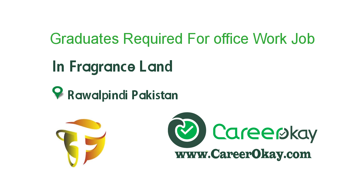 Graduates Required For office Work